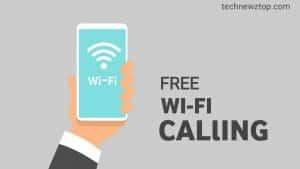 What is WiFi calling - technewztop.com