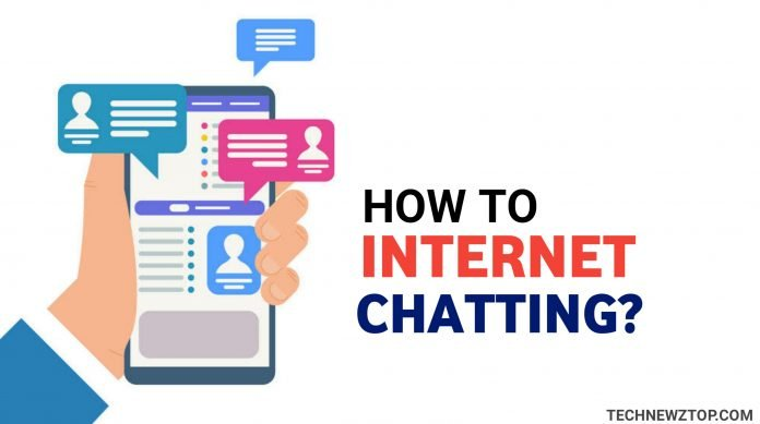 How To Internet chatting - technewztop.com