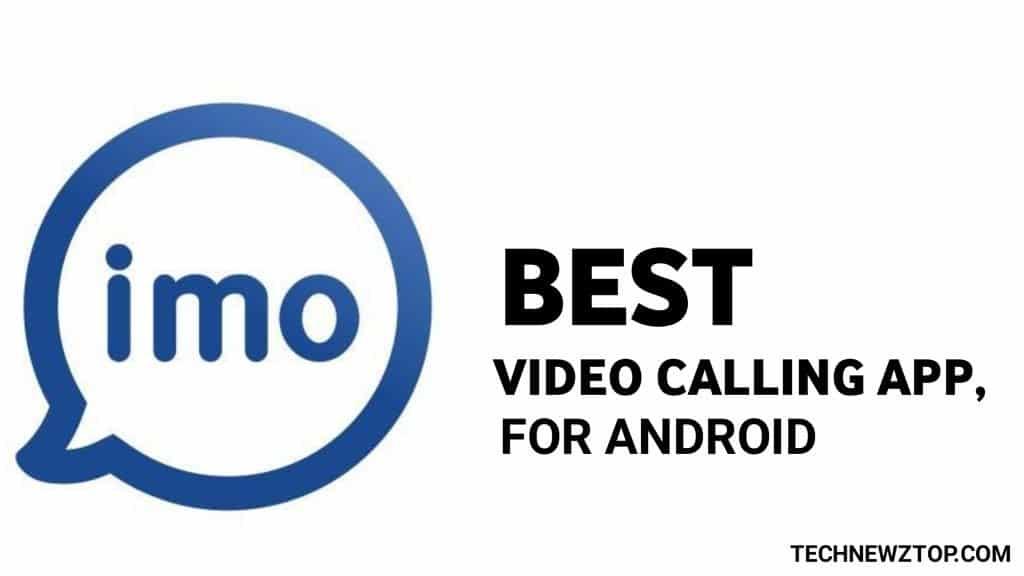 IMO Best Video Calling - technewztop.com