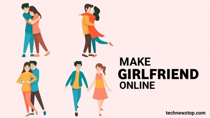 How to Making Girlfriend Online