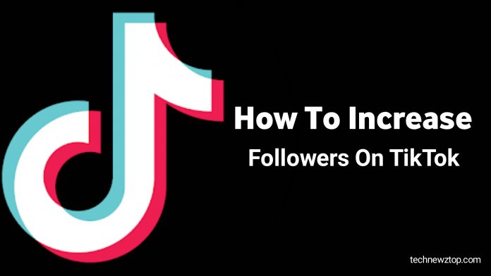How to increase followers on Tiktok?
