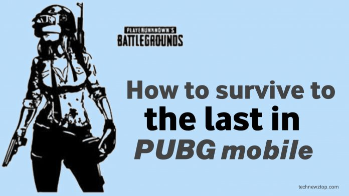 How to survive to the last in PUBG Mobile