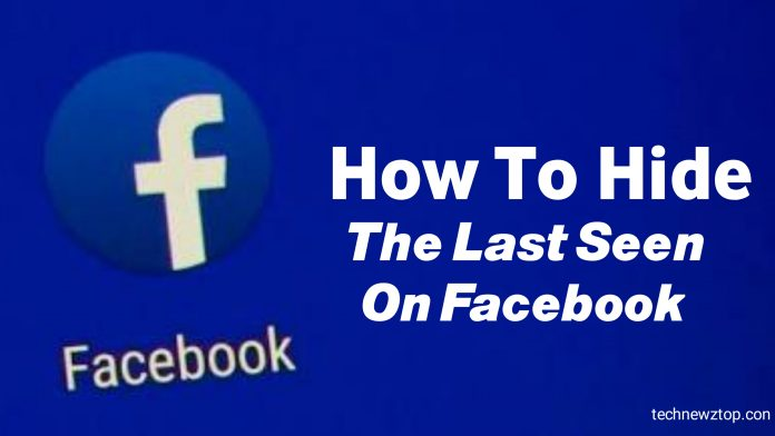 How To Hide The Last Seen On Facebook