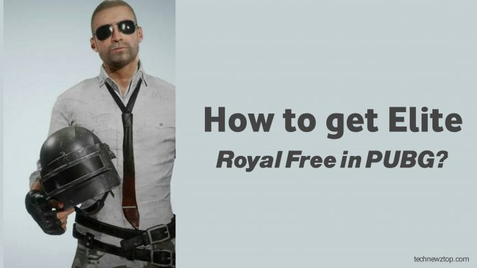 How to get Elite Royal Free in PUBG