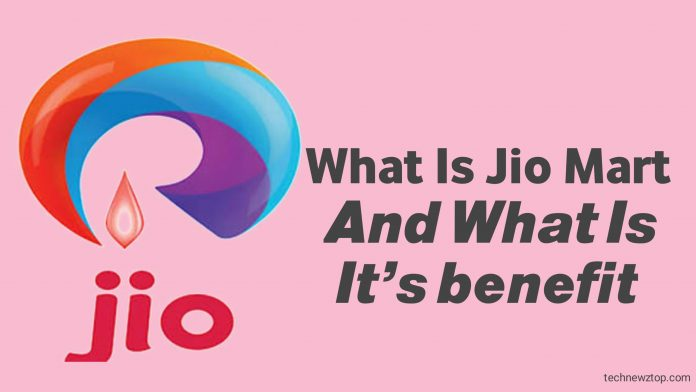 What Is Jio Mart And What Is It's Benefit