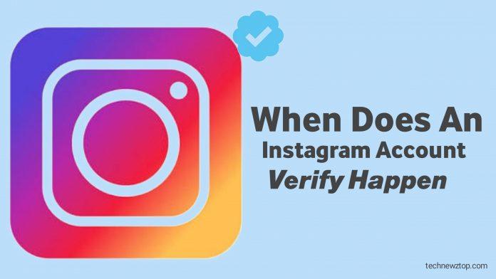 When does an Instagram account verify happen
