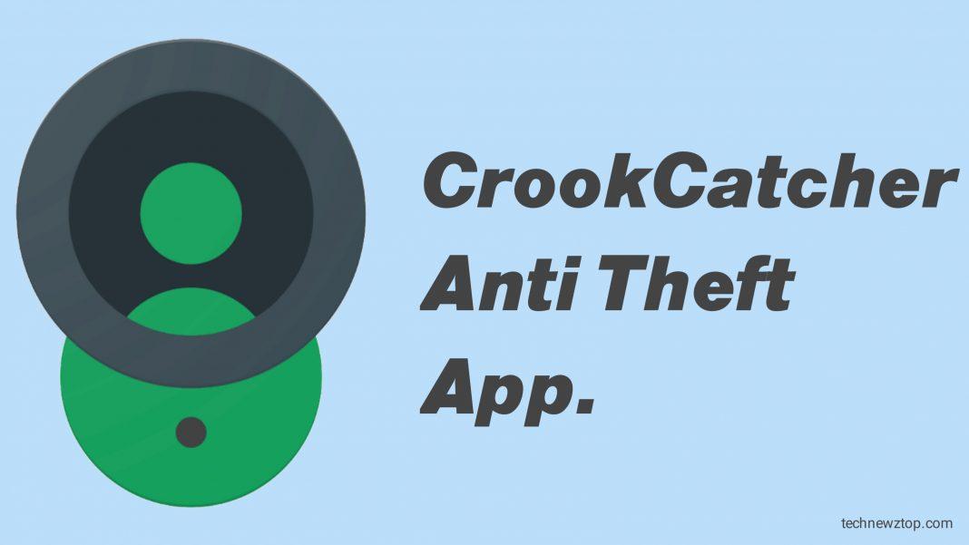 CrookCatcher Anti Theft App.