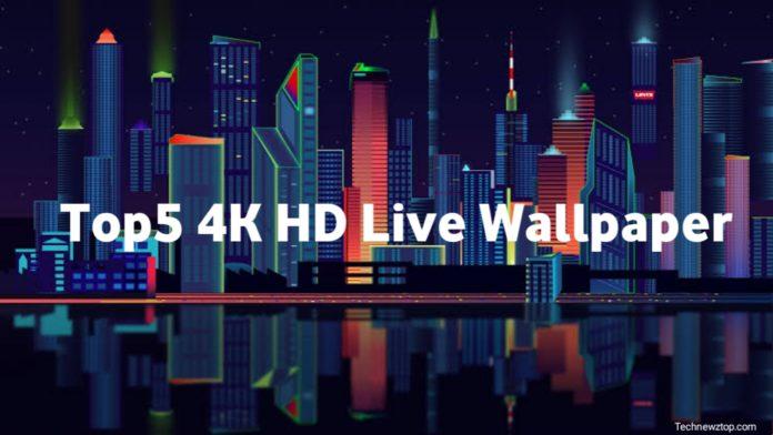 Top5 4k Live Wallpaper